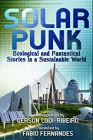 Solarpunk: Ekologické a fantastické príbehy v udržateľnom svete - Solarpunk