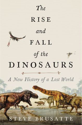Poster - The Rise and Fall of the Dinosaurs: A New History of a Lost World