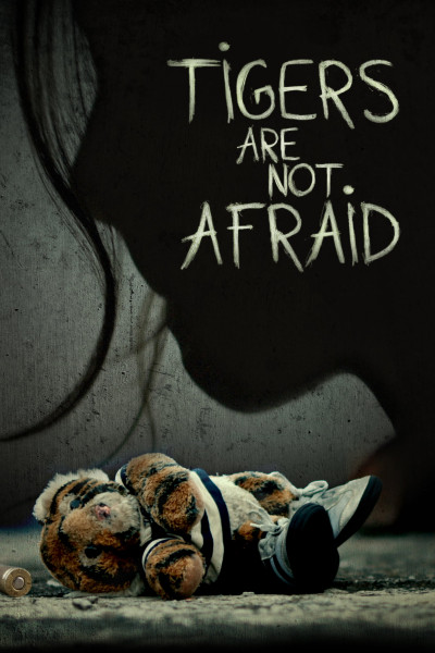 Tigers Are Not Afraid - Plagát