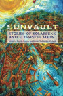 Sunvault: Stories of Solarpunk and Eco-Speculation (2017)